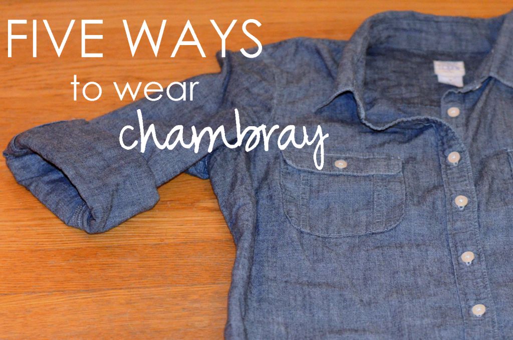how to wear chambray different ways