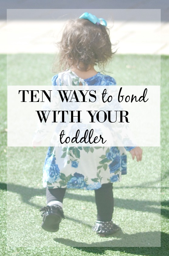 10 ways to bond with your toddler | www.fizzandfrosting.com